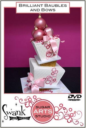 Brilliant Baubles and Bows DVD By Swank Cake Design