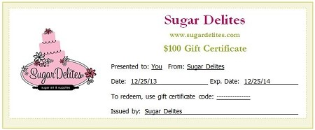 $100 Sugar Delites Gift Certificate. During checkout, please specify who the Gift Certificate is for. After your Gift Certificate purchase, Sugar Delites will contact you with your Gift Certificate code and information via email. If you would like a custom Gift Certificate amount, please contact Sugar Delites at jennifer@sugardelites.com.