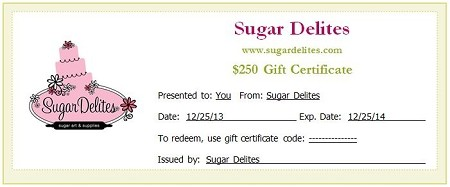 $250 Sugar Delites Gift Certificate. During checkout, please specify who the Gift Certificate is for. After your Gift Certificate purchase, Sugar Delites will contact you with your Gift Certificate code and information via email. If you would like a custom Gift Certificate amount, please contact Sugar Delites at jennifer@sugardelites.com.